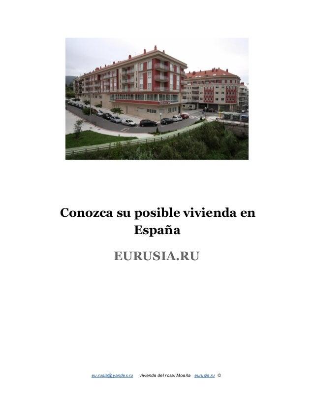 Conozca su posible vivienda en España EURUSIA.RU eu.rusia@yandex.ruviviendadelrosalMoañaeurusia.ru©