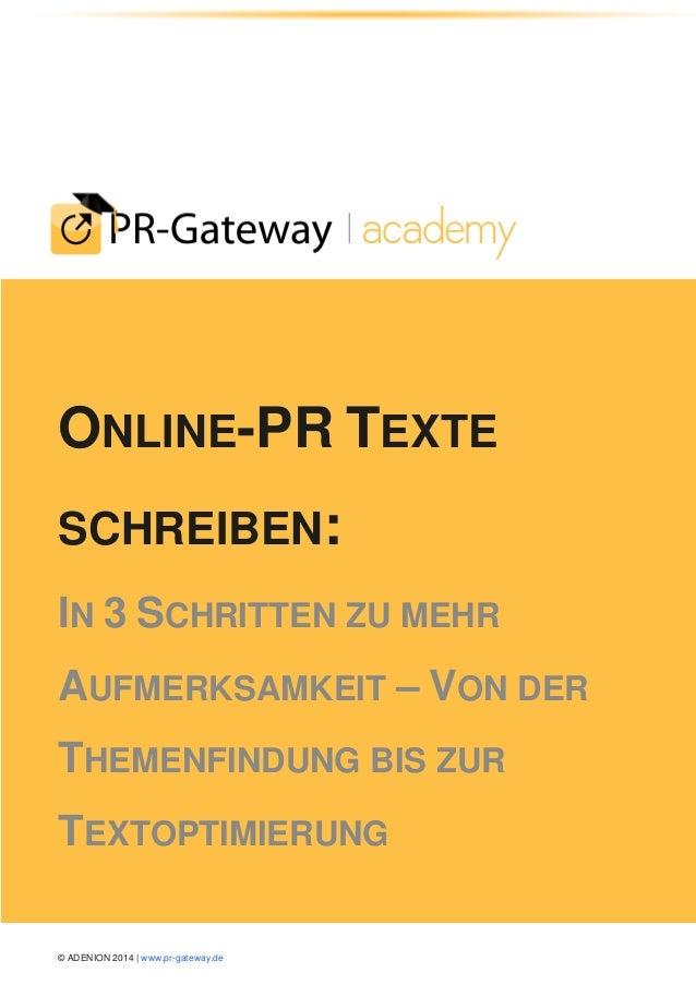 © ADENION 2014 | www.pr-gateway.de ONLINE-PR TEXTE SCHREIBEN: IN 3 SCHRITTEN ZU MEHR AUFMERKSAMKEIT – VON DER THEMENFINDUN...