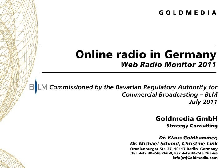 Online radio in Germany                      Web Radio Monitor 2011Commissioned by the Bavarian Regulatory Authority for  ...