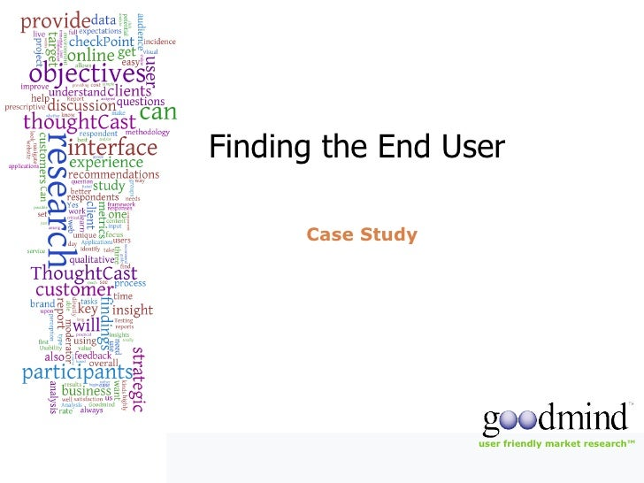 Finding the End User  Case Study