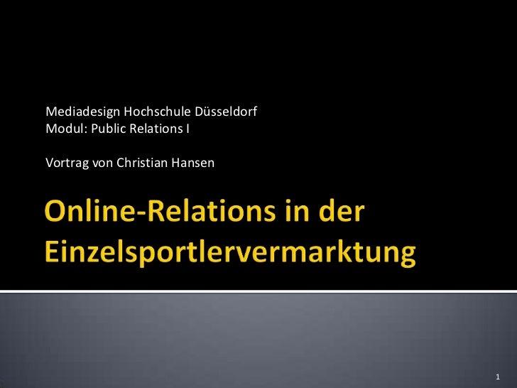 Mediadesign Hochschule DüsseldorfModul: Public Relations IVortrag von Christian Hansen                                    1