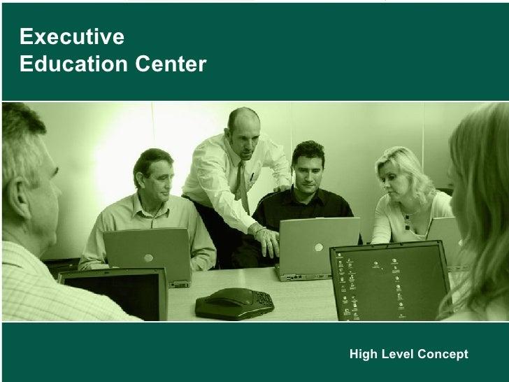 Executive Education Center High Level Concept