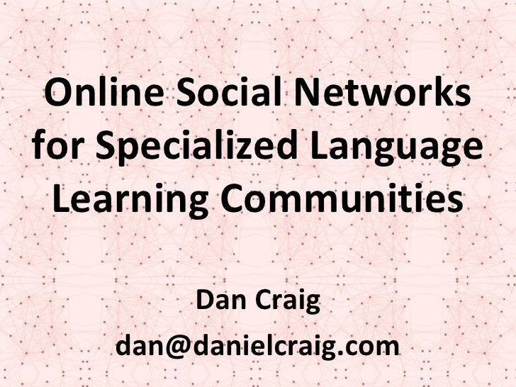 Online Social Networks For Specialized Language Learning Communities