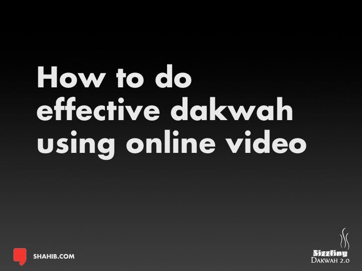 How to do effective dakwah using online video