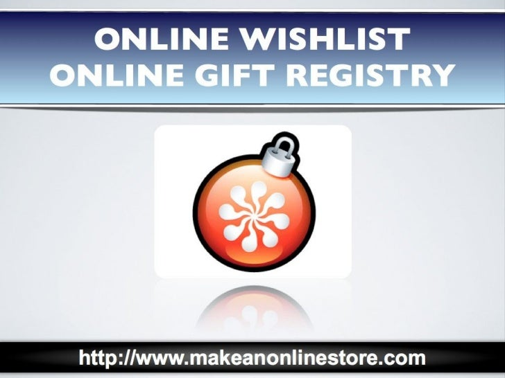 Online Wishlist and Online Gift Registry