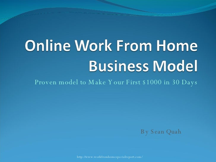 Proven model to Make Your First $1000 in 30 Days By Sean Quah http://www.workfromhomespecialreport.com/