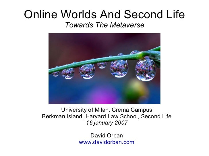Online Worlds And Second Life Towards The Metaverse <ul><ul><li>University of Milan,  Crema Campus </li></ul></ul><ul><ul>...