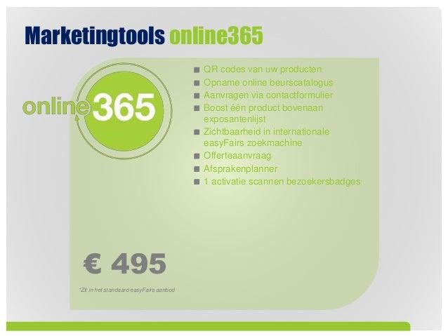 Marketingtools online365 € 495 *Zit in het standaard easyFairs aanbod QR codes van uw producten Opname online beurscatalog...