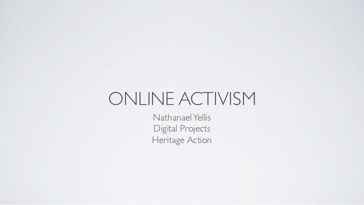 ONLINE ACTIVISM    Nathanael Yellis    Digital Projects    Heritage Action