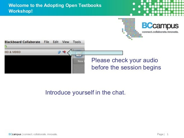 Page |BCcampus | connect. collaborate. innovate. Welcome to the Adopting Open Textbooks Workshop! 1 Please check your audi...