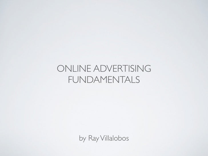ONLINE ADVERTISING FUNDAMENTALS    by Ray Villalobos