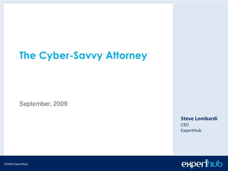 The Cyber-Savvy Attorney             September, 2009                                      Steve Lombardi                  ...