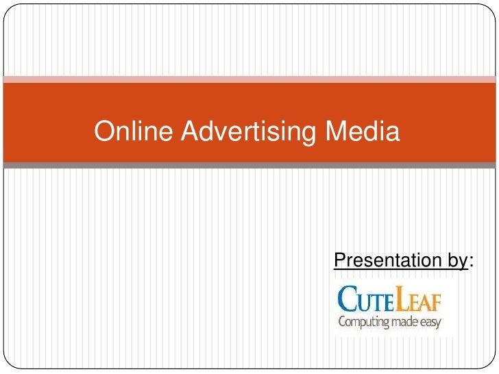 Online Advertising Media<br />Presentation by:<br />