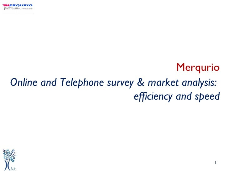 Merqurio Online and Telephone survey & market analysis:  efficiency and speed