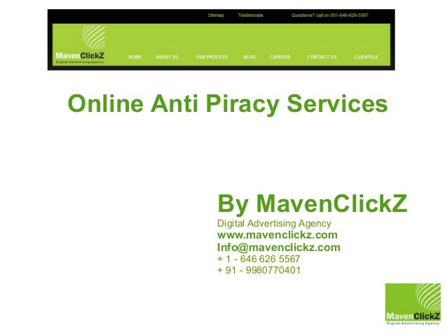 Online Anti Piracy Services            By MavenClickZ            Digital Advertising Agency            www.mavenclickz.com...