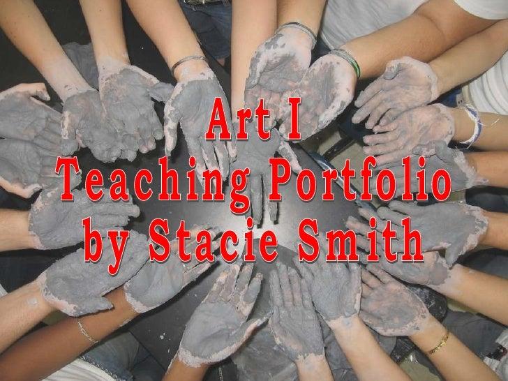 Art I  Teaching Portfolio by Stacie Smith