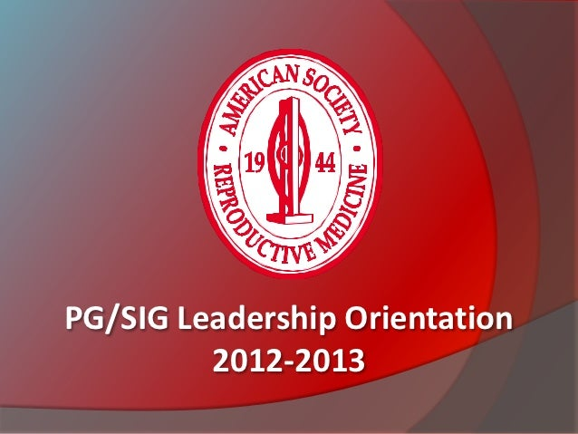 PG/SIG Leadership Orientation         2012-2013