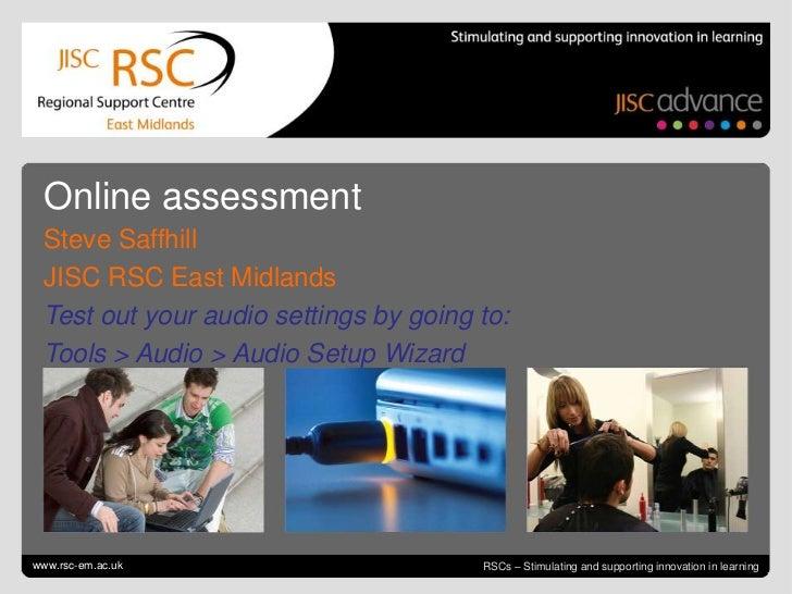 Go to View > Header & Footer to edit<br />July 12, 2011| slide 1<br />Online assessment<br />Steve Saffhill<br />JISC RSC ...