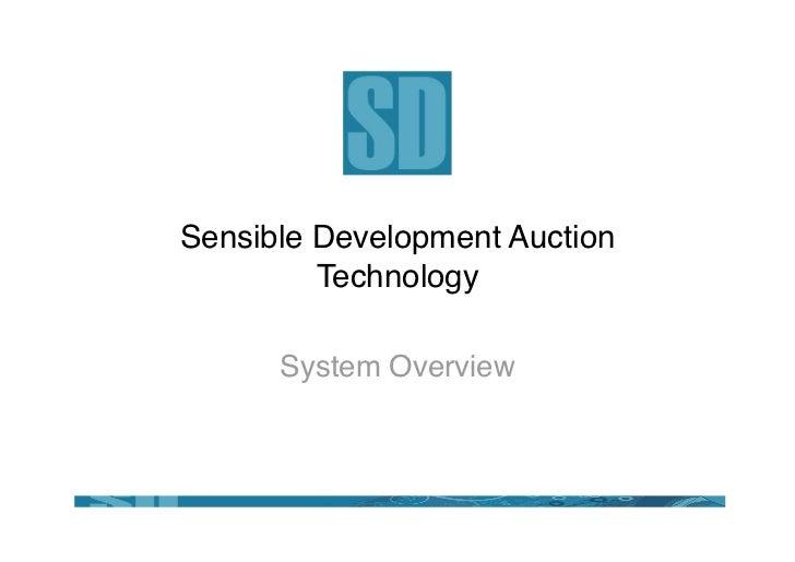 Sensible Development Auction          Technology        System Overview