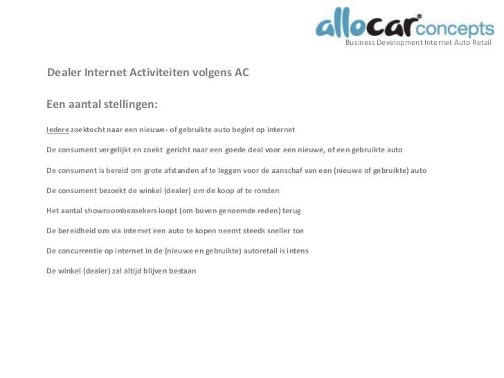 Dealer Internet Activiteiten volgens AC<br />Een aantal stellingen:<br />Iedere zoektocht naar een nieuwe- of gebruikte au...