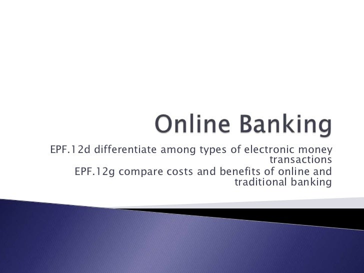 EPF.12d differentiate among types of electronic money                                           transactions     EPF.12g c...
