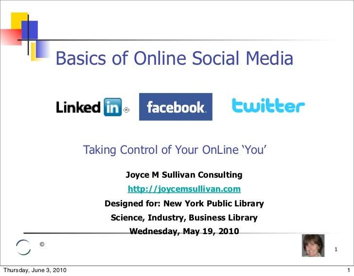 On Line Basics LinkedIn Facebook Twitter_Joyce M Sullivan NYPL SIBL 2010 05 19