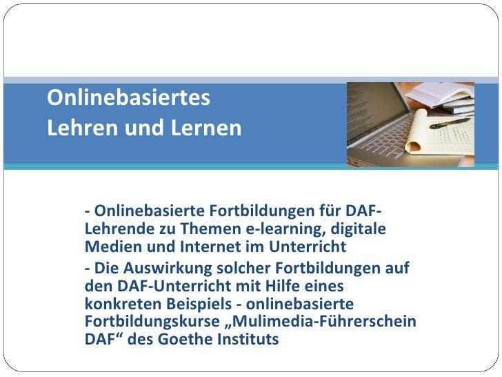 - Onlinebasierte Fortbildungen für DAF-Lehrende zu Themen e-learning, digitale Medien und Internet im Unterricht - Die Aus...