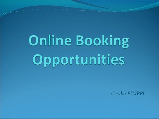 Online booking opportunities