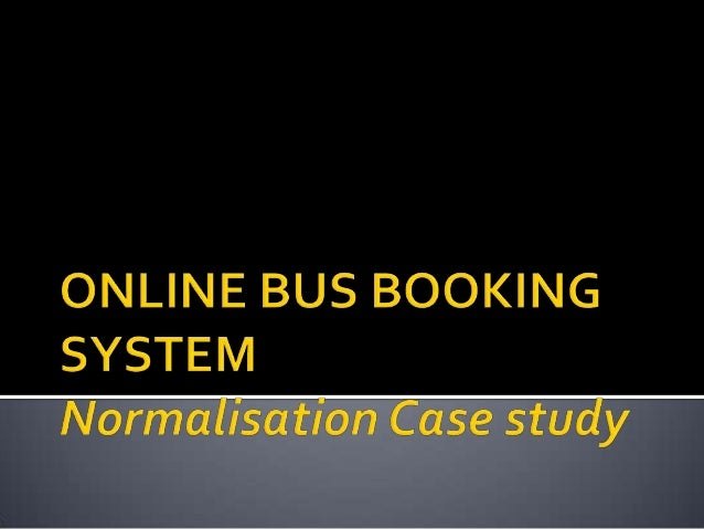 the study of online bus reservation system essay Business changing world 9th edition business 101 study guide business extended essay guide business economics  maker manual bus reservation system net project.
