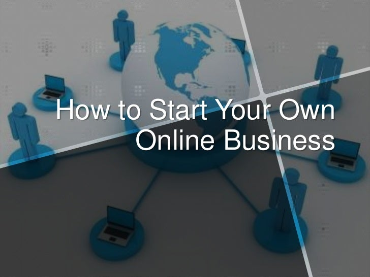 How to Start Your Own Online Business<br />