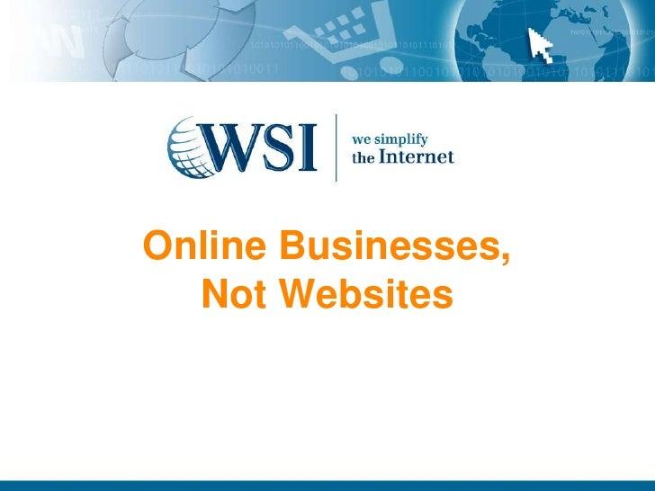 Online Businesses,Not Websites<br />
