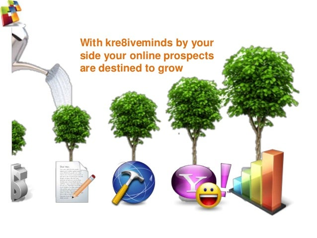 With kre8iveminds by your side your online prospects are destined to grow