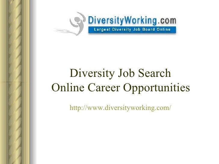 Diversity Job Search  Online Career Opportunities http://www.diversityworking.com/