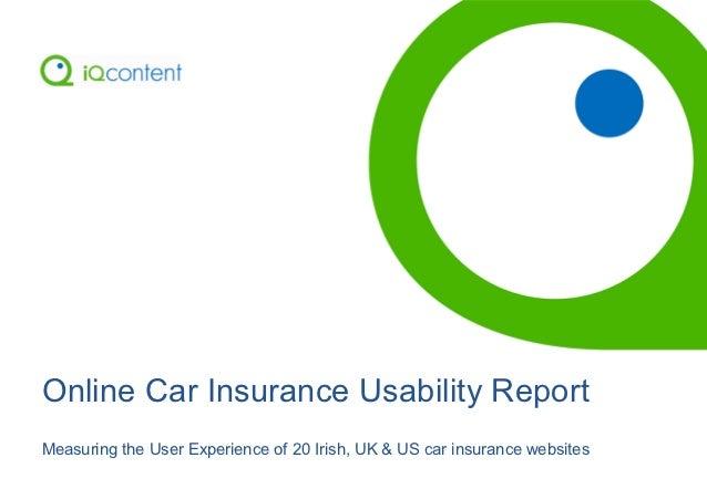 Online Car Insurance Usability ReportMeasuring the User Experience of 20 Irish, UK & US car insurance websites
