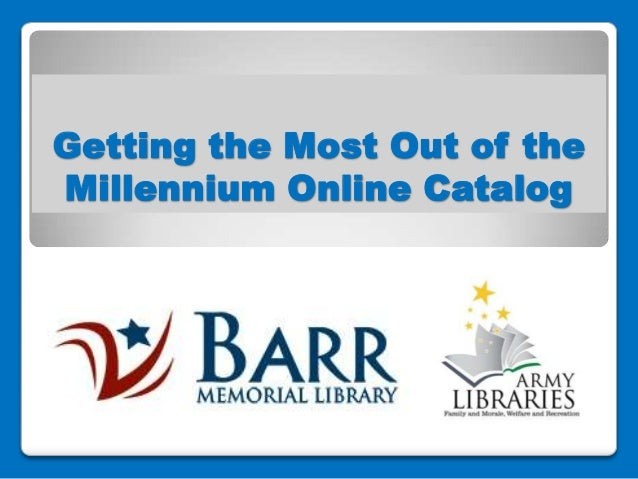 Getting the Most Out of the Millennium Online Catalog
