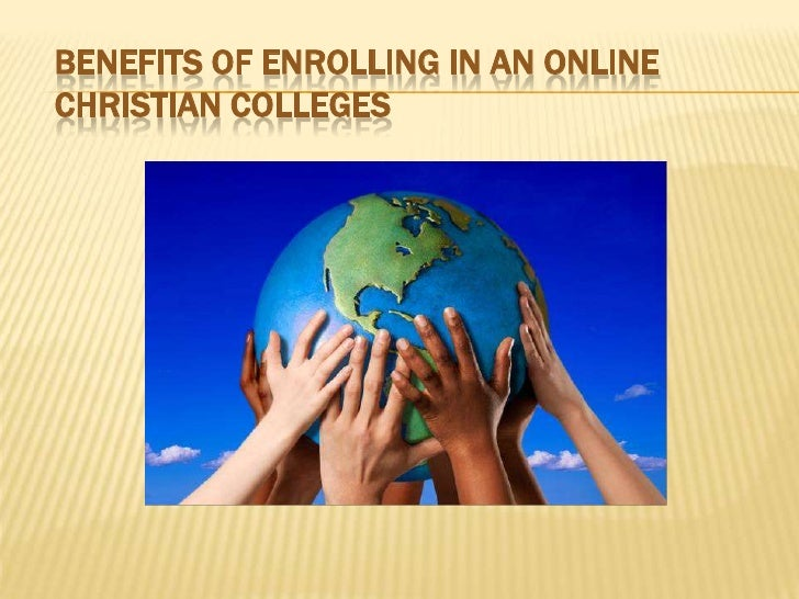 Benefits of Enrolling in an Online Christian Colleges