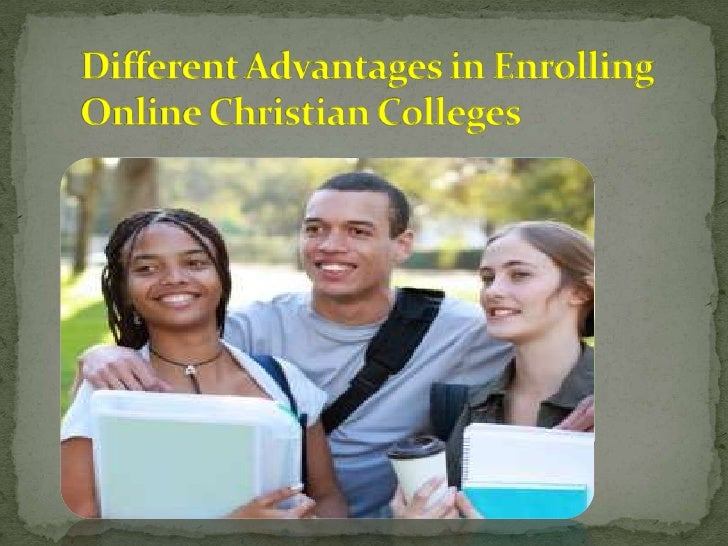 The online Christian colleges are very indemand today. It is because enrolling in thiskind of institution will really give...