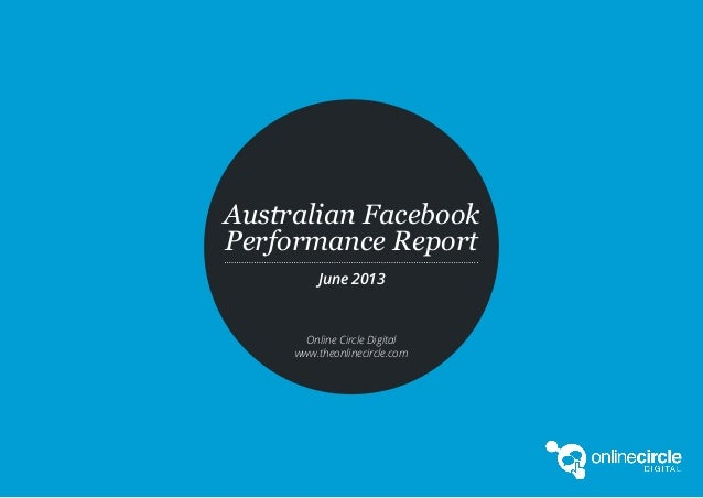 Australia Facebook Performance Report_June2013_Online Circle Digital