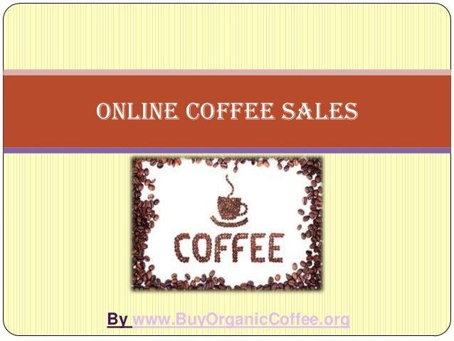 Online Coffee SalesBy www.BuyOrganicCoffee.org
