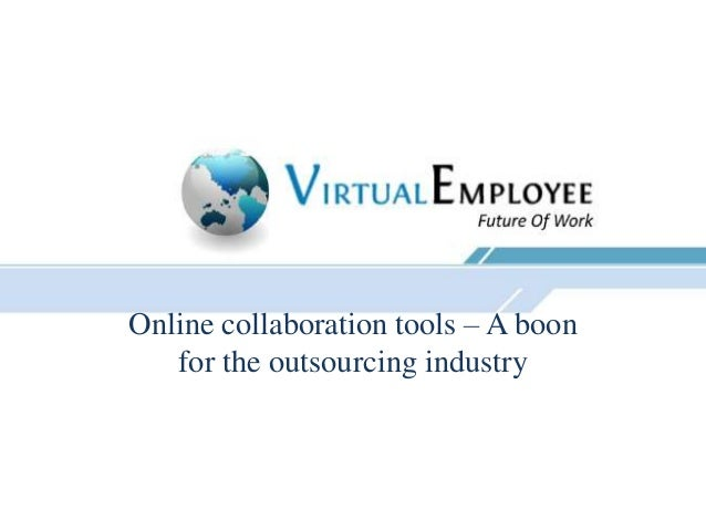 Online collaboration tools – A boon   for the outsourcing industry