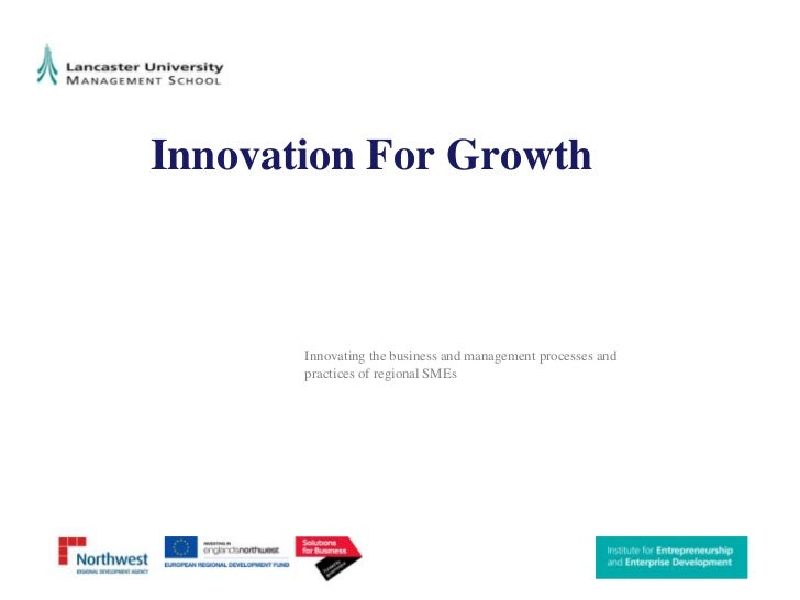 Innovation For Growth<br />Innovating the business and management processes and practices of regional SMEs<br />