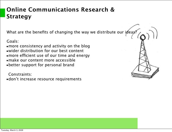 Online Communications Research &      Strategy       What are the benefits of changing the way we distribute our ideas?    ...