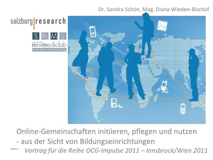 Online-Gemeinschaften initiieren, pflegen und nutzen - aus der Sicht von Bildungseinrichtungen  Vortrag für die Reihe OCG-...