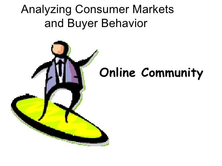 Online Community Analyzing Consumer Markets and Buyer Behavior