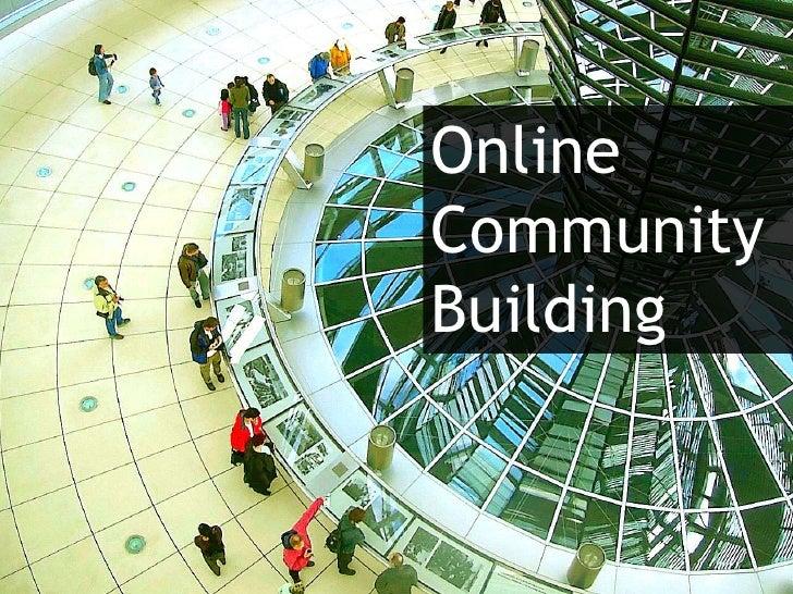 Online<br />Community<br />Building<br />