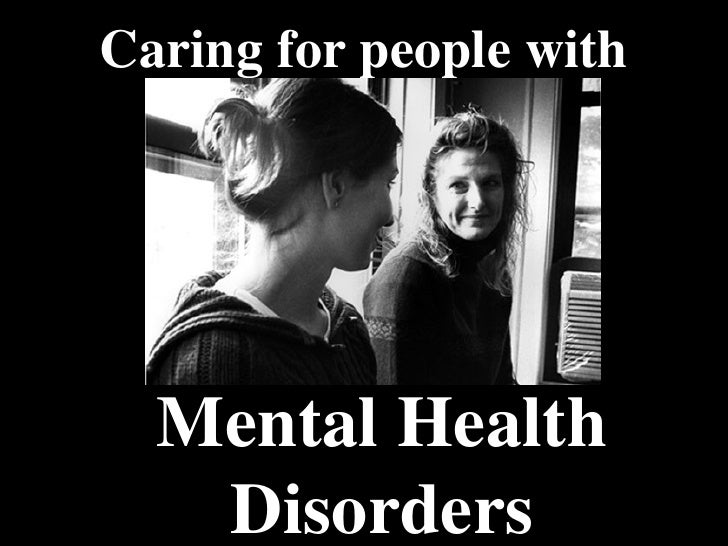 Caring for people with Mental Health Disorders