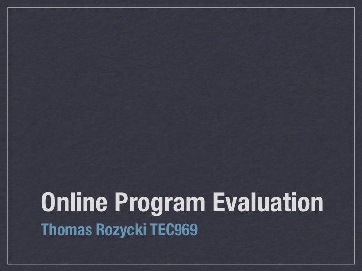 Online Program EvaluationThomas Rozycki TEC969