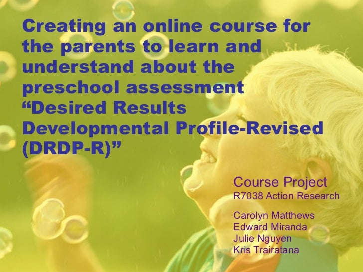 """Creating an online course for the parents to learn and understand about the preschool assessment """"Desired Results Developm..."""