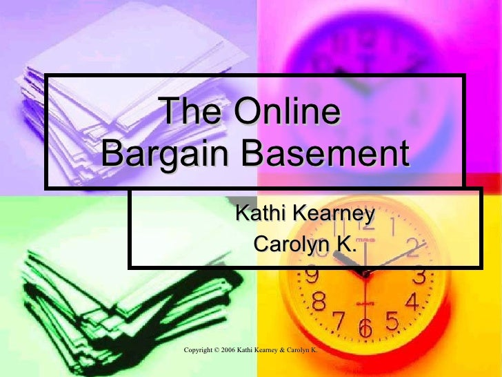 The Online  Bargain Basement Kathi Kearney Carolyn K.