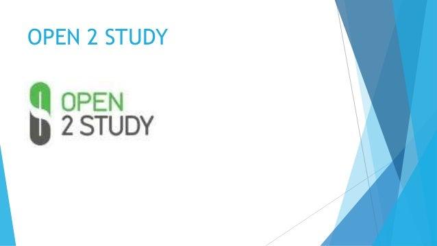 Open 2 Study